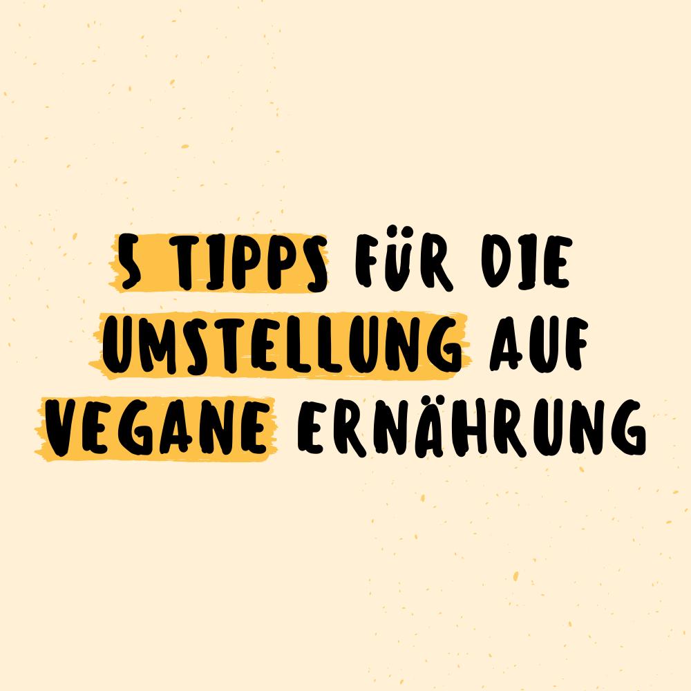 5-tips-für-umstellung-auf-vegane-ernaehrung